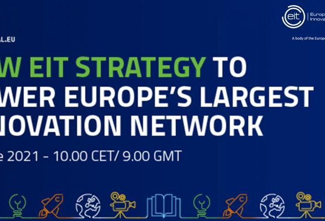 Европейския институт за иновации и технологии ще представи Новата стратегия за подсилване на най-голямата иновационна мрежа в Европа